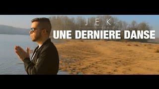 """Jek - """"Une dernière danse"""" [Nouveauté 2017][Clip officiel HD]"""
