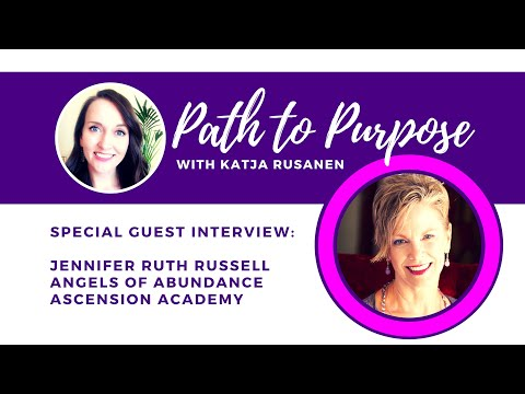 Path to Purpose - Jennifer Ruth Russell from Angels of Abundance Ascension Academy