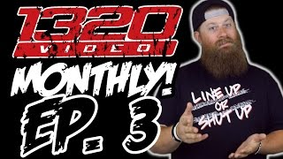 1320Video Monthly - EPISODE 3!