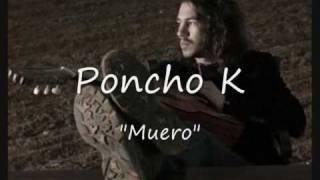Muero- Poncho K