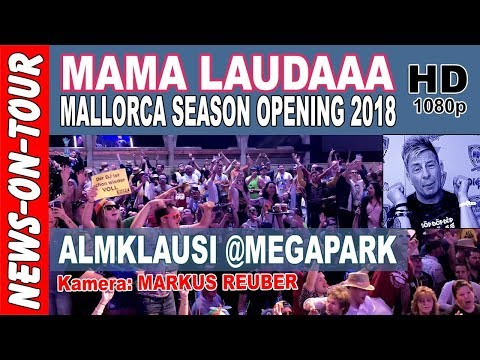 Mama Laudaaa - Almklausi (Megapark Mallorca Season Opening 2018 Video)   Mama Lauda