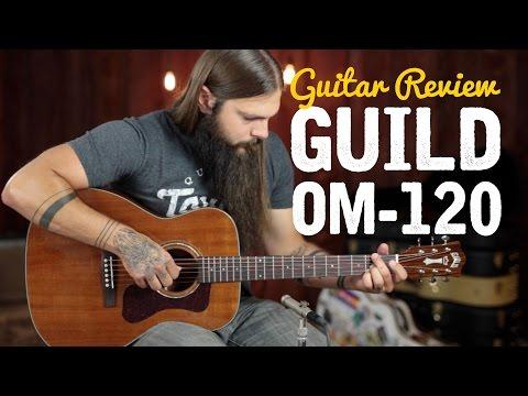 Guild OM-120 ★ Guitar Review