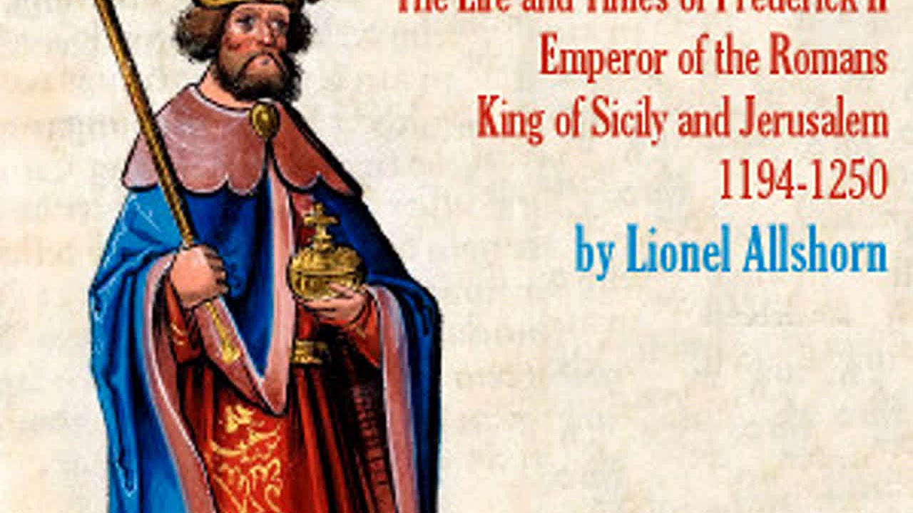 Stupor Mundi: The Life and Times of Frederick II Emperor of the Romans King of Sicily an... Part 2/2