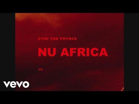 CyHi The Prynce - Nu Africa (Audio)