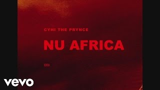 CyHi The Prynce - Nu Africa (Audio)