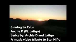 Pit Senyor By: Archie D (Ft. Latigo) SINULOG SA CEBU 2013 SONG.