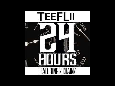 TeeFLii ft 2Chainz  24-Hours