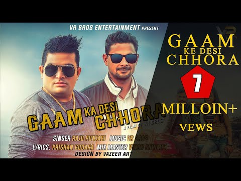 RAJU PUNJABI |GAAM KA DESI CHHORA | FULL VIDEO | ARJUN | RICHA HOODA ||VR BROS ENT |NEW SONG 2108