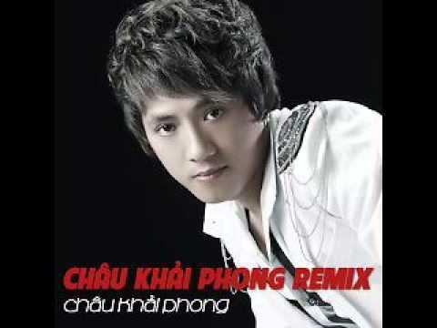 01 Anh Thich Em Nhu Xua Remix - Chau Khai Phong (Album Chau Khai Phong Dance Remix)