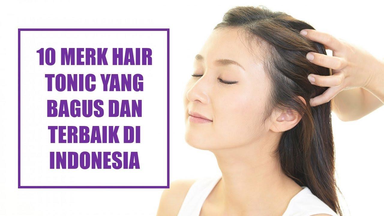 10 Merk Hair Tonic yang Bagus dan Terbaik di Indonesia