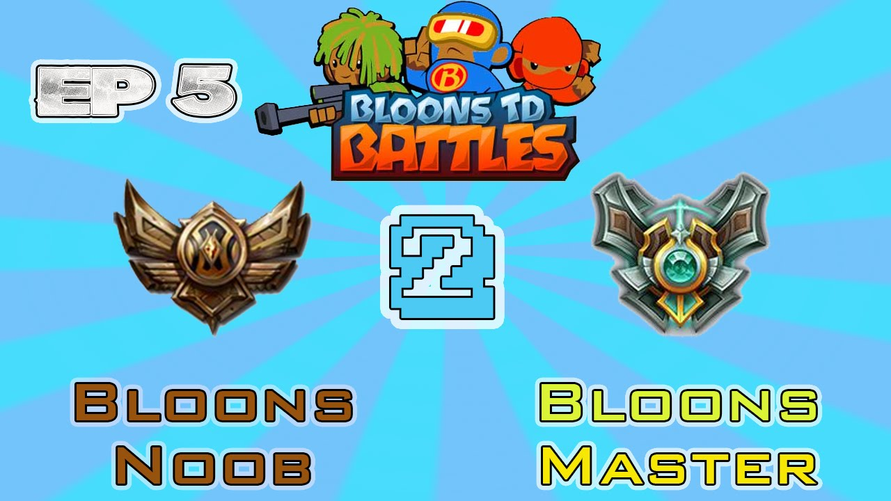 Bloons td battles bloons noob 2 bloons master ep 5 youtube