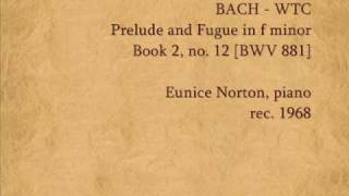 Bach - Prelude & Fugue in f, WTC Book 2, no.12 (BWV 881)  Eunice Norton, piano (1968)
