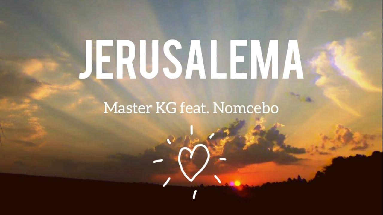 Jerusalema Lyrics/Letra en español - Master KG [Feat Nomcebo]