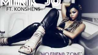 Mink Jo Ft. Konshens - No Friend Zone (Raw) March 2015