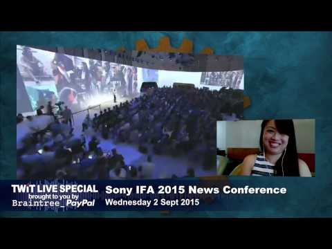 TWiT Live Specials 250: Sony's IFA 2015 Press Conference