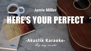 Here's Your Perfect - Jamie Miller ( Acoustic Karaoke )