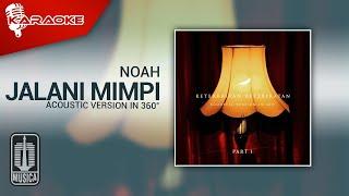 NOAH - Jalani Mimpi (Acoustic Version in 360°) | Karaoke Video