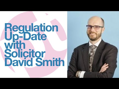 Regulation up-date with Solicitor, David Smith