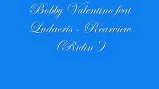 Bobby Valentino feat Ludacris - Rearview (Ridin
