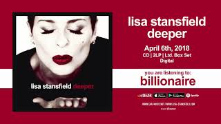 """Lisa Stansfield """"Billionaire"""" Official Song Stream - New Album """"Deeper"""" OUT NOW!"""