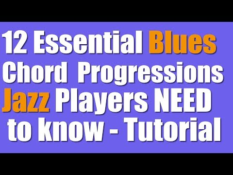 The12 Essential BluesChord Progressions Jazz players need to Know Tutorial