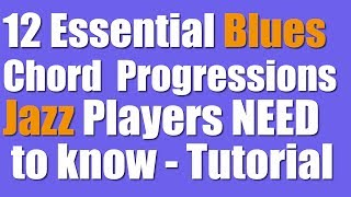The12 Essential Blues  Chord Progressions Jazz players need to Know Tutorial