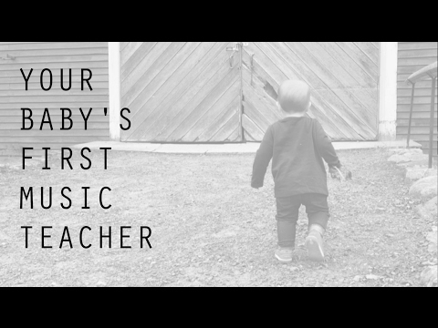 Your Baby's First Music Teacher: The Fundamentals of Early Childhood Music