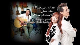 [ Hướng dẫn guitar ]- Mình yêu nhau yêu nhau bình yên thôi (Hà Anh Tuấn - Đinh Hương) - Mendy Nguyễn