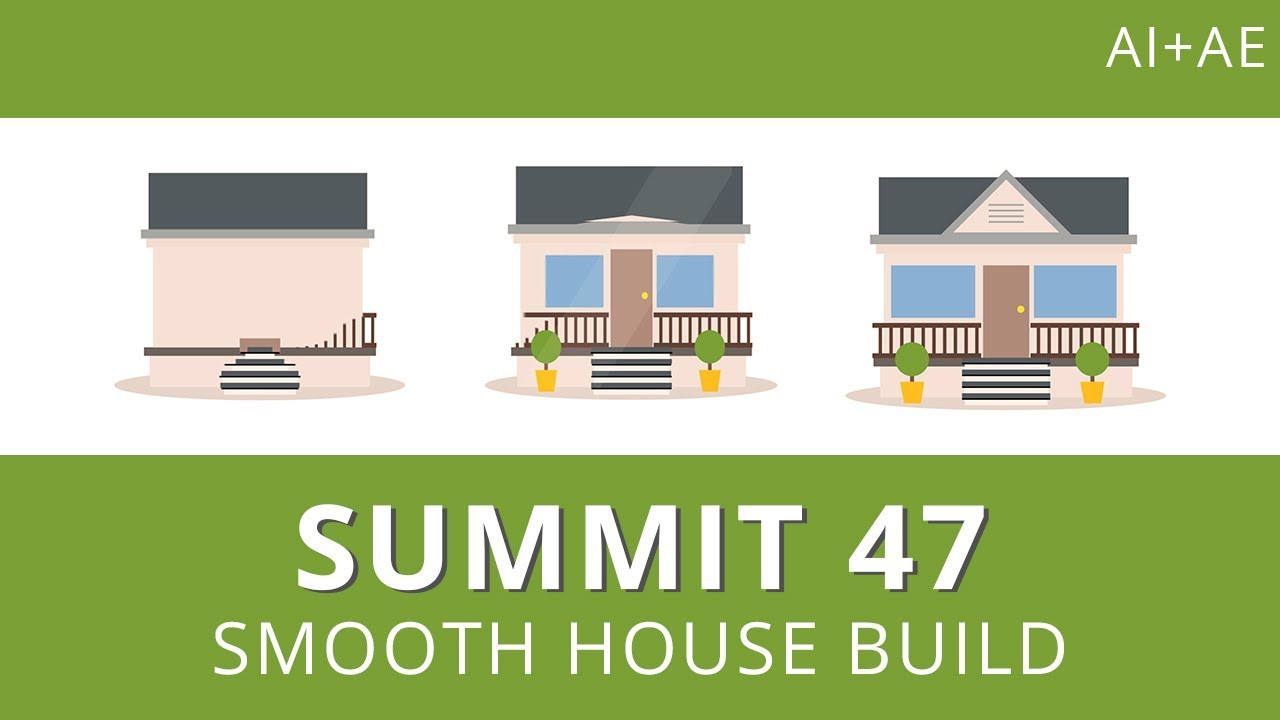Summit 47 - Smooth House Build - After Effects