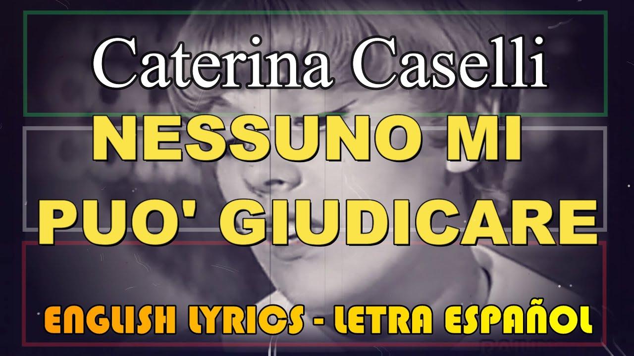 NESSUNO MI PUÒ GIUDICARE - Caterina Caselli (Letra Español ...