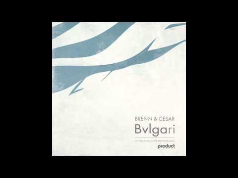 Brenn & Cesar - Bvlgari (G.Pal Remix) [Product London Records]