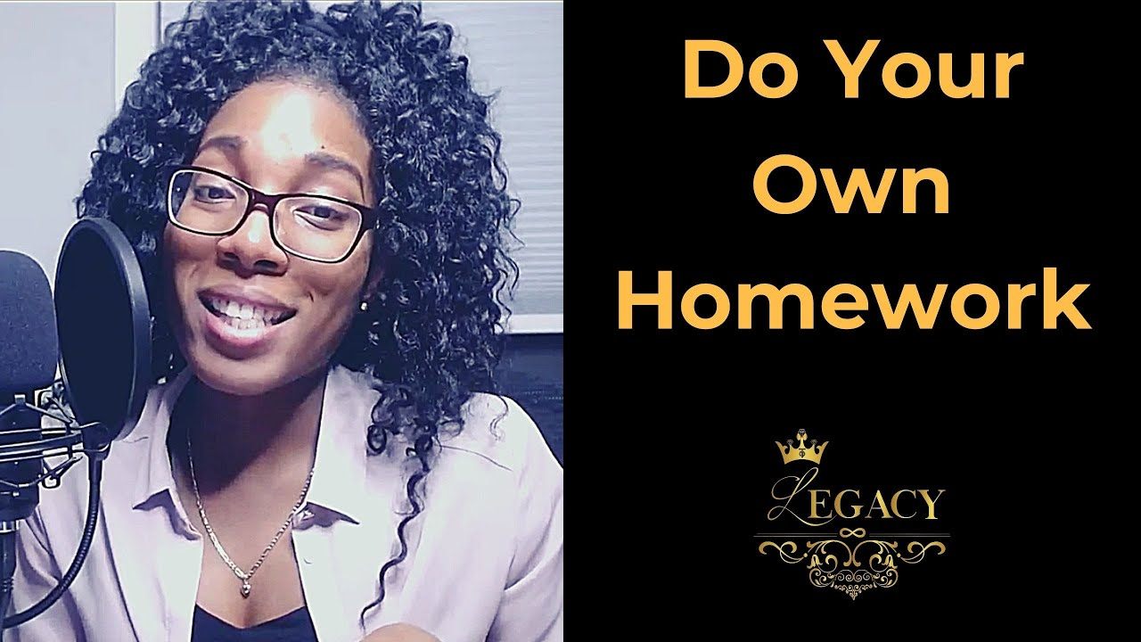 DO YOUR OWN HOMEWORK - The Legacy Podcast #48