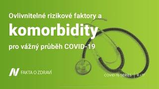 Ovlivnitelné rizikové faktory a komorbidity pro vážný průběh COVID-19