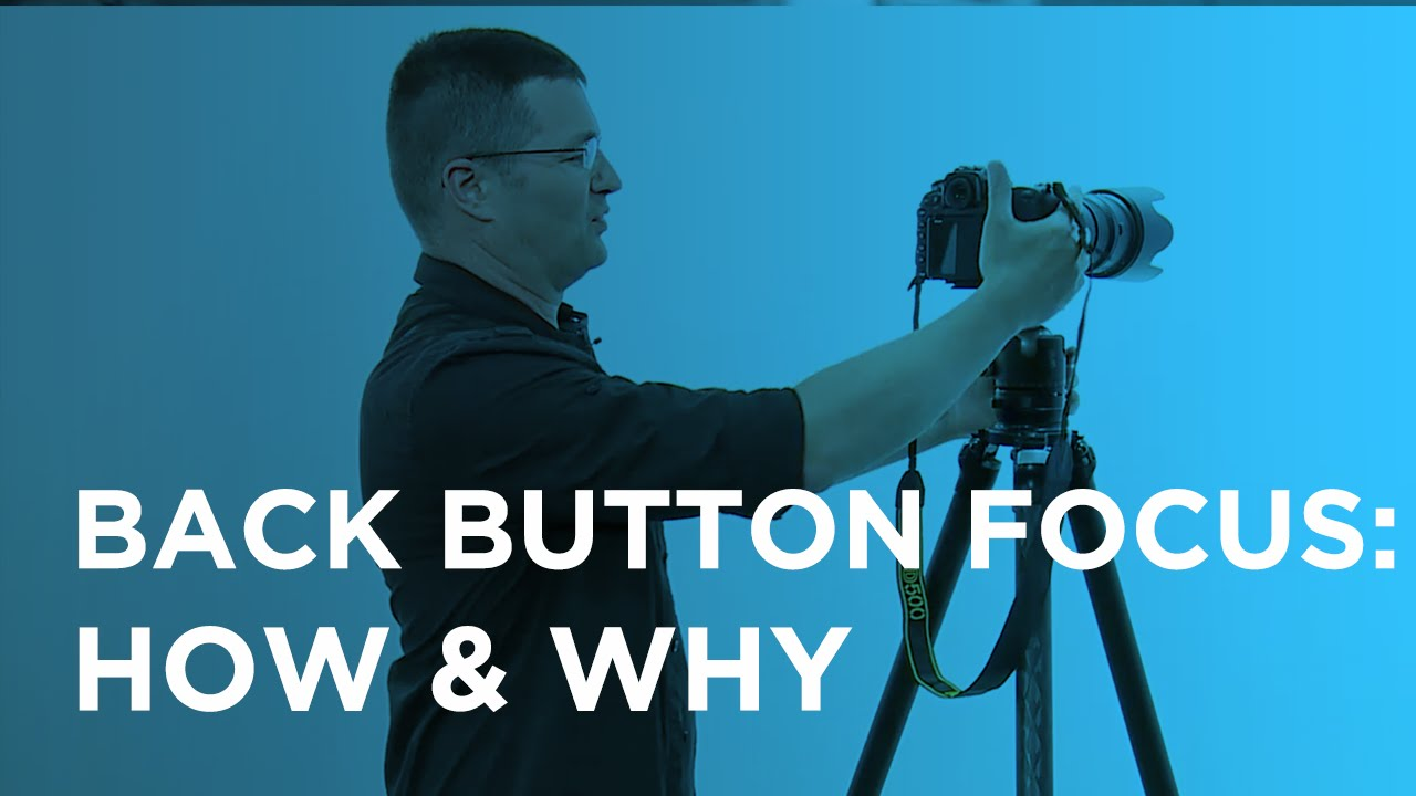 Back Button Focus is Amazing: Learn What, Why, and How