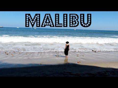 TRAVEL DIARY: BEAUTIFUL MALIBU, CALIFORNIA!