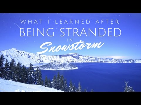 What I learned after being stranded in snowstorm