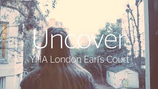 Uncover YHA London Earls Court