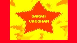 Sarah Vaughan - What more can a woman do?