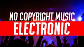 ELECTRONIC 2 NO COPYRIGHT MUSIC