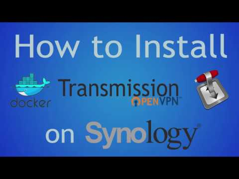 How to Install Transmission Docker with OpenVPN on Synology (Bridge Network)