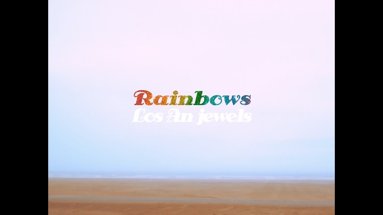 Los An Jewels - Rainbows
