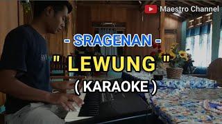 LEWUNG - KARAOKE    Campursari Sragenan lirik tanpa vokal