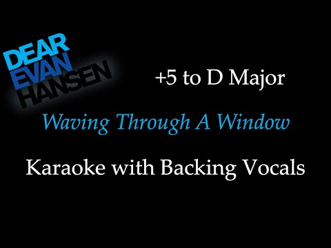 Dear Evan Hansen - Waving Through A Window - Karaoke with Backing Vocals (Alto Key)
