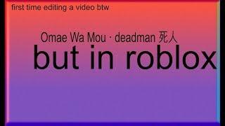 Omae Wa Mou · deadman 死人 but in roblox