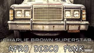 Charlie Brown Superstar - Mr. Magician (Afro Disco Funk)
