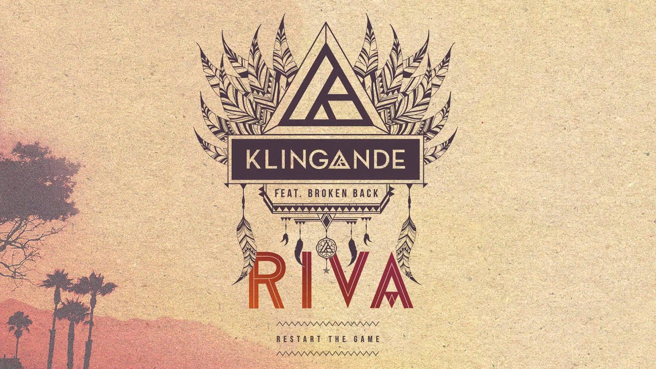 Riva Restart The Game Klingande скачать MP3