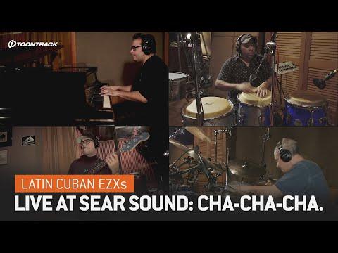 Latin Cuban EZXs – Live at Sear Sound: Cha-Cha-Cha