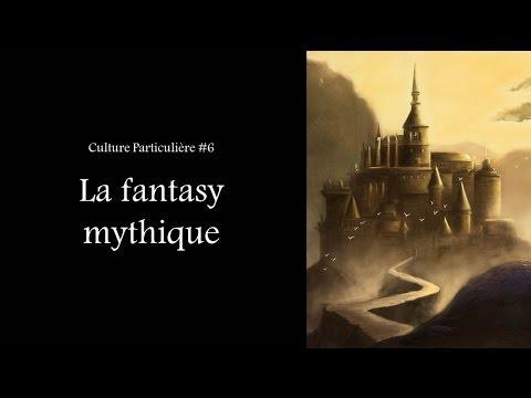 Culture Particulière #6 - La fantasy mythique