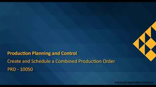 PRD 10050 : PRDT01 - Create and schedule a combined production order