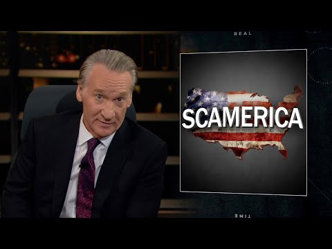 New Rule: SCAMerica   Real Time with Bill Maher (HBO)
